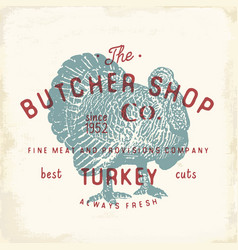 Butcher shop vintage emblem turkey meat products vector
