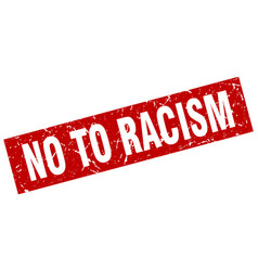 Square grunge red no to racism stamp vector