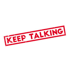 keep talking rubber stamp vector image