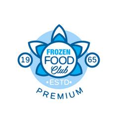 frozen food club premium estd 1965 abstract label vector image vector image
