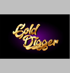 Gold digger 3d gold golden text metal logo icon vector