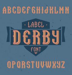 Vintage label font named derby vector