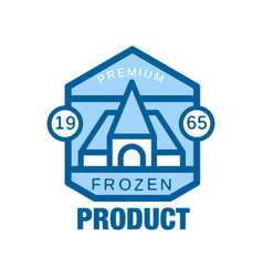Frozen product premium since 1965 abstract label vector