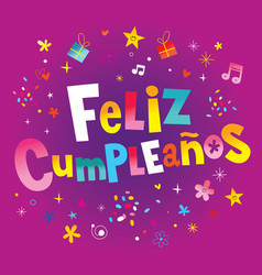Feliz cumpleanos happy birthday in spanish vector