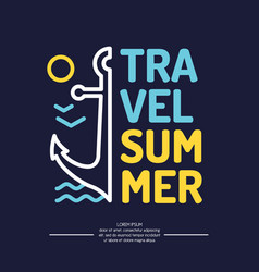 poster with an anchor waves and summer travel vector image
