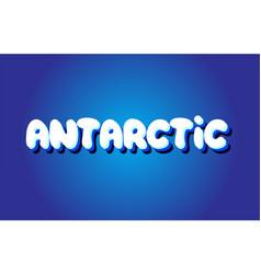 Antarctic text 3d blue white concept design logo vector