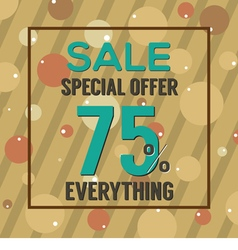 Special offer 75 percent on brown bubbles vector