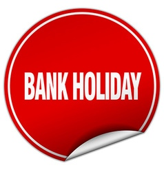 Bank holiday round red sticker isolated on white vector