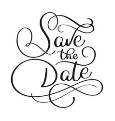 wedding save the date calligraphy lettering text vector image