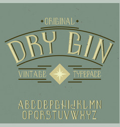 Vintage label font named dry gin vector
