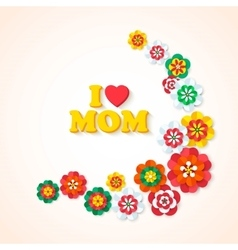 Mothers Day background with paper flowers Mothers vector image