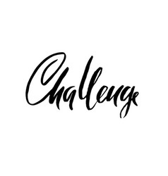 challenge dry brush lettering modern calligraphy vector image