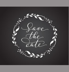 Save the date card with floral wreath chalk board vector