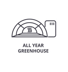 All year greenhose line icon outline sign linear vector