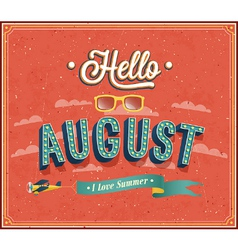 Hello august typographic design vector