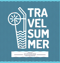 Linear poster text summer travel with a cocktail vector