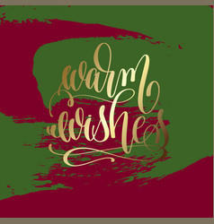 warm wishes - gold hand lettering on green and vector image