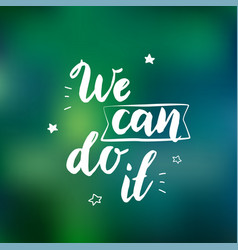 We can do it - feminism slogan handwritten at vector