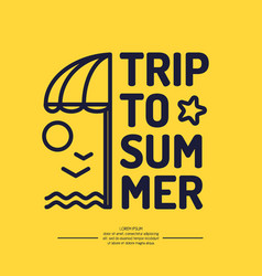 Poster with the text trip to summer beach vector