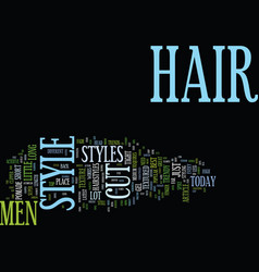 The latest trends in men s hairstyles text vector