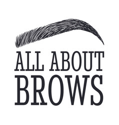 All about brows text and eyebrow brow bar logo vector