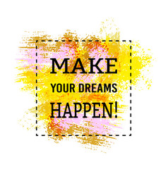 motivation poster make your dreams happen vector image vector image