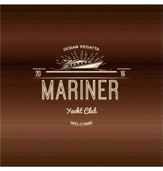 Mariner Yacht club badges logos and labels for vector image