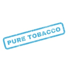 Pure tobacco rubber stamp vector