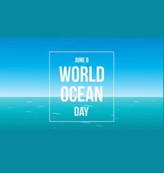 Background of world ocean day vector