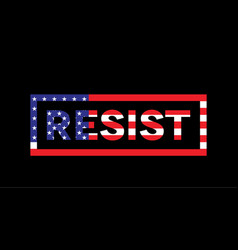resist sord slogan american flag theme vector image