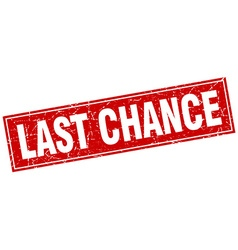 Last chance red square grunge stamp on white vector