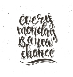 Every monday is a new chance hand drawn vector