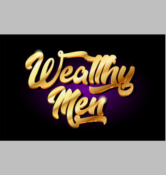 Wealthy men 3d gold golden text metal logo icon vector