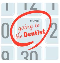 Going to dentist inscription on calendar marked vector