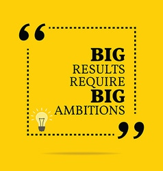 Inspirational motivational quote big results vector