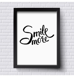 Smile more concept on a black and white frame vector