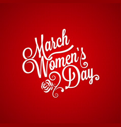 8 march women day vintage lettering background vector image