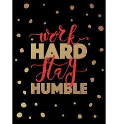 Hand sketched inspirational quote work hard stay vector