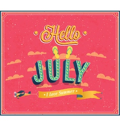 Hello july typographic design vector