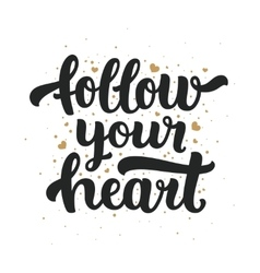 Follow your heart vector
