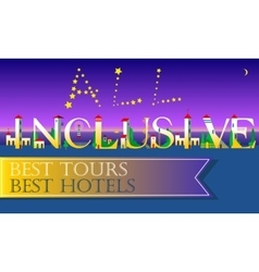 All inclusive best tours best hotels vector