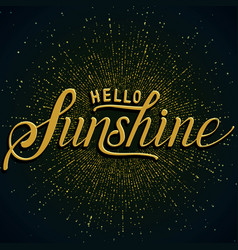 Hand drawn lettering hello sunshine vector