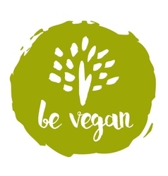 Be vegan hand drawn isolated label vector image vector image