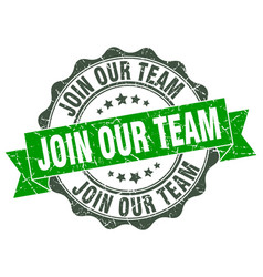 Join our team stamp sign seal vector