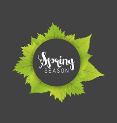 Spring season letter and green leaves black gray vector