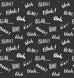 Blah blah words hand written seamless pattern vector