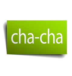 Cha-cha green paper sign on white background vector