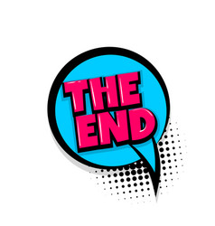 The end comic text white background vector