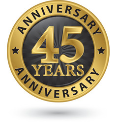 45 years anniversary gold label vector