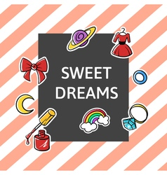 Slogan sweet dreams with fashion patch and pins vector